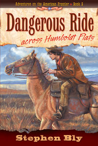Dangerous Ride Across Humboldt Flats, Frontier Novel for Kids, Adventures on American Frontier