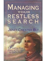 Managing Your Restless Search by Janet Chester Bly