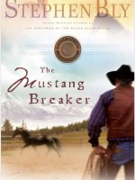 The Mustang Breaker by Stephen Bly