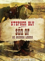 Audio Book edition Son of an Arizona Legend by Stephen Bly