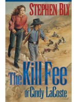 The Kill Fee of Cindy LaCoste, Austin-Stoner Files by Stephen Bly