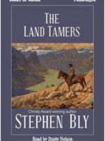 Fiction Audio Books The Land Tamers by Stephen Bly