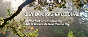 Bly Books Devotional Header for Stephen Bly and Janet Chester Bly