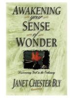 Bly Books - Awakening Your Sense of Wonder by Janet Chester Bly