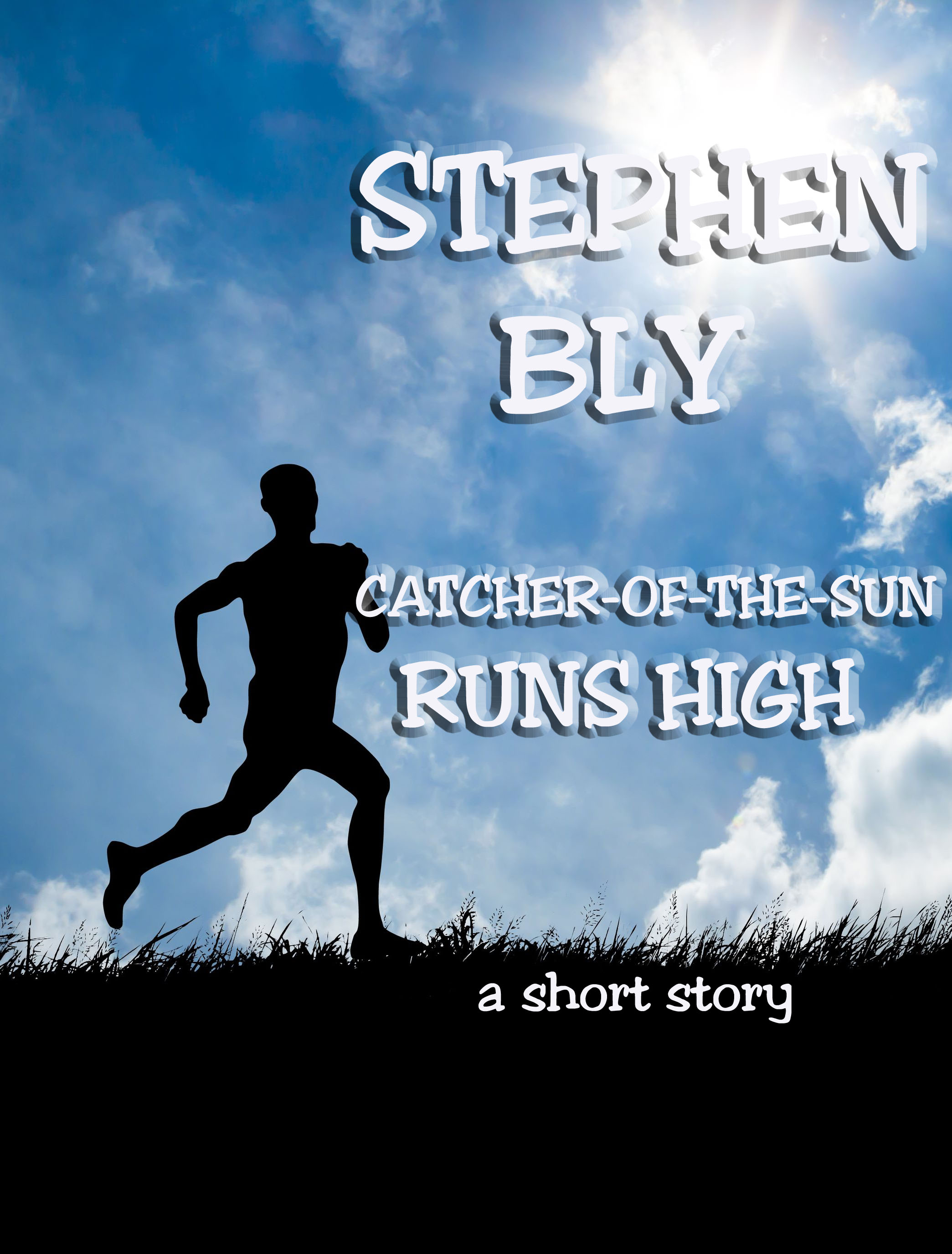 Digital Short Story – Catcher-of-the-Sun Runs High