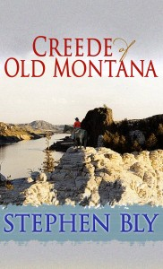 Western romance novel - Creede of Old Montana by Stephen Bly