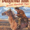 Dangerous Ride Across Humboldt Flats by Stephen Bly