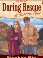 Kids Historical fiction: Daring Rescue at Sonora Pass by Stephen Bly