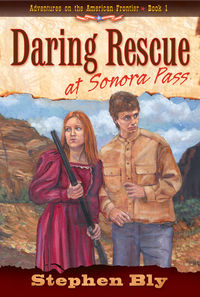 Daring Rescue at Sonora Pass, Adventures on the American Frontier Series, Kids Historical Fiction