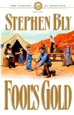 Fool's Gold – Skinners of Goldfield Historical Fiction Series