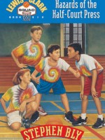 Hazards of the Half Court Pass, Lewis & Clark Squad Series by Stephen Bly