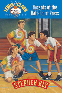 Hazards of the Half-Court Press, Lewis & Clark Squad, Kids Fiction Series