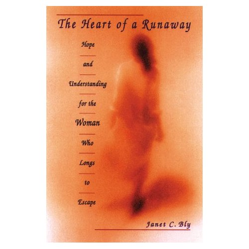 The Heart of a Runaway – Hope & Understanding for the Runaway Woman
