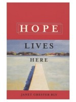true life stories - Hope Lives Here by Janet Chester Bly