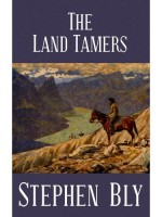 The Land Tamers by Stephen Bly