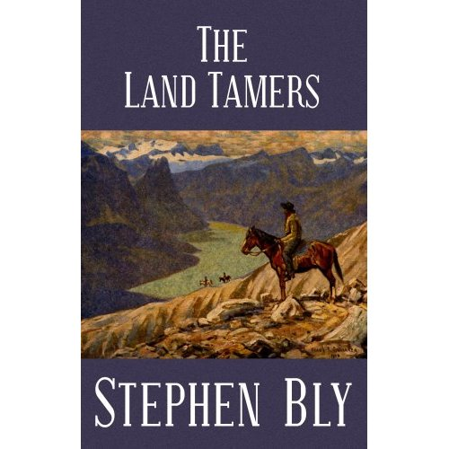 The Land Tamers – historical western fiction