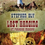 book western series: Last Hanging at Paradise Meadow by Stephen Bly