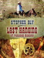 Audio Book edition Last Hanging at Paradise Meadow by Stephen Bly