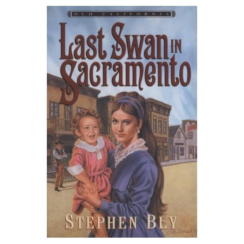 Last Swan in Sacramento, Old California Series – Christian Fiction Romance