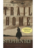Christian family sage: The Long Trail Home by Stephen Bly