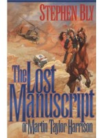 The Lost Manuscript of Martin Taylor Harrison, Austin-Stoner Files by Stephen Bly