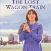 The Lost Wagon Train, Retta Barre's Oregon Trail Series by Stephen Bly