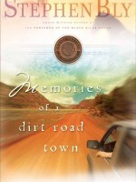 Memories of a Dirt Road Town, Horse Dreams Series, by Stephen Bly