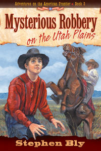 Mysterious Robbery on the Utah Plains – Historical Youth Fiction Adventure