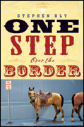 Cowboy Romance Adventure novel One Step Over the Border by Stephen Bly