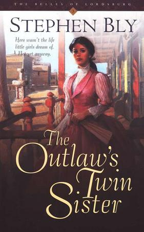 The Outlaw's Twin Sister, Belles of Lordsburg Series – Christian novel