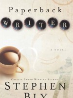 Adventure novel Paperback Writer about writer's life, by Stephen Bly