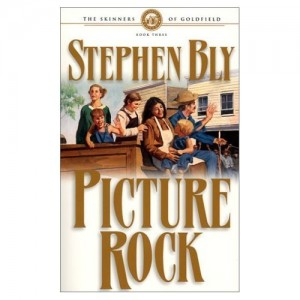 Fiction Series Book 3, Picture Rock, Skinners of Goldfield Series, by Stephen Bly