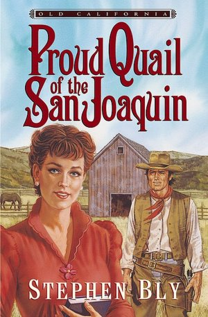 Proud Quail of the San Joaquin, Old California Series – Christian fiction novel