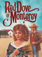 Romance Christian fiction: Red Dove of Monterey by Stephen Bly