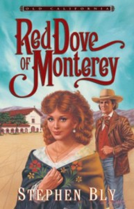 Bly Books - Red Dove of Monterrey, Old California Series by Stephen Bly