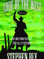 western novel series Code of the West by Stephen Bly