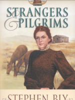 Young adult fiction series: Strangers and Pilgrims by Stephen Bly