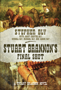 Historical western book Stuart Brannon's Final Shot by Stephen Bly paperback edition