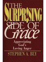 Knowing God Bible study: Surprising Side of Grace by Stephen Bly