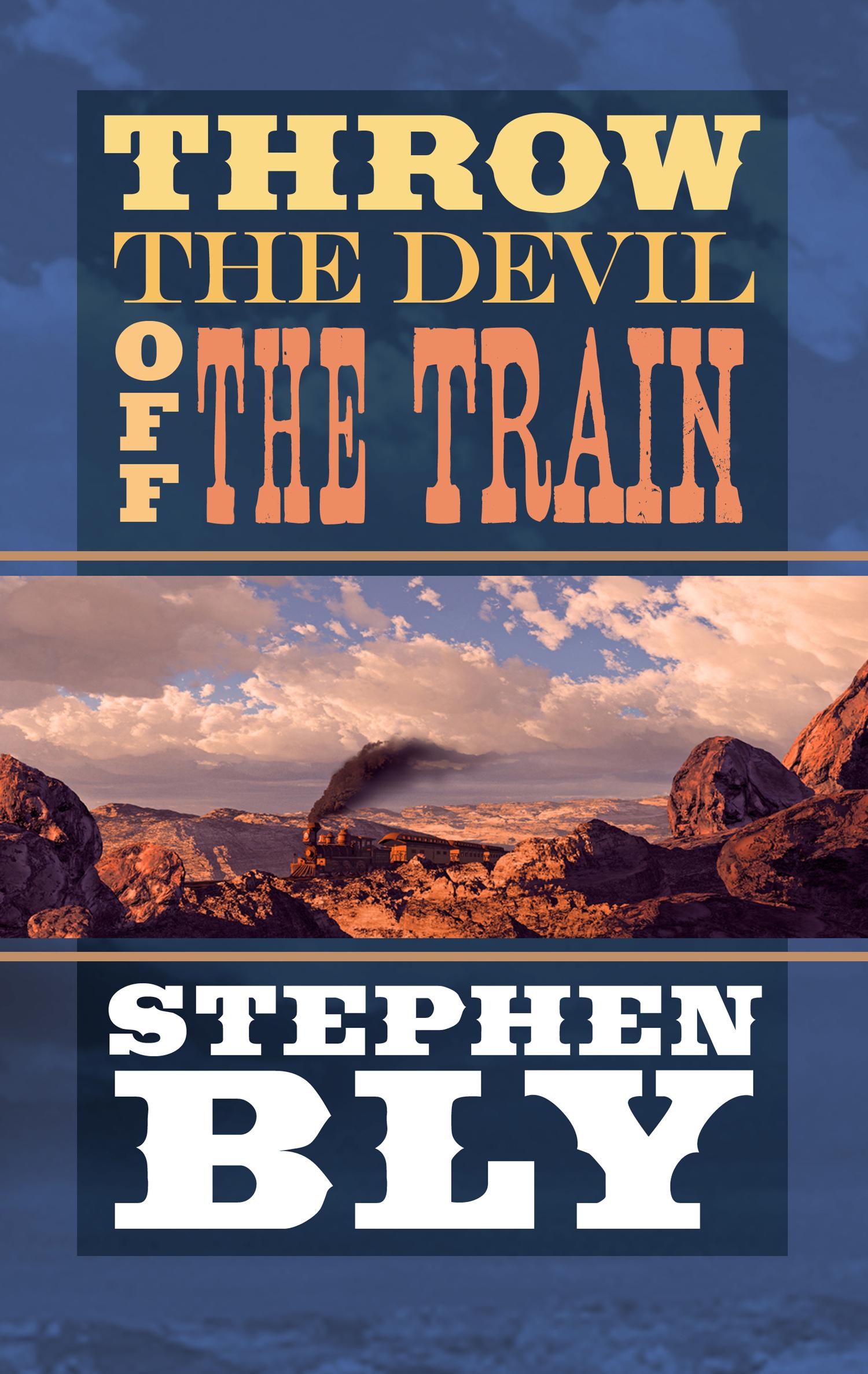 Throw The Devil Off The Train – Western Romance Novel