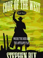 western novel series The Code of the West by Stephen Bly