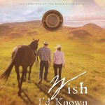 Cowboy fiction romance - Wish I'd Known You Tears Ago by Stephen Bly