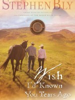 eBooks edition Wish I'd Known You Tears Ago, Horse Dreams Series, by Stephen Bly