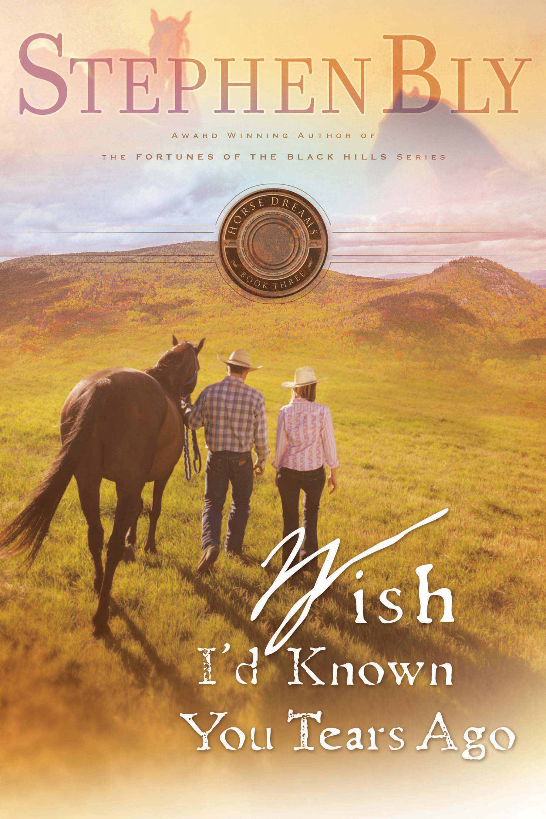 Wish I'd Known You Tears Ago, Horse Dreams Series – cowboy fiction romance