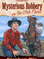 eBook edition: Mysterious Robbery on the Utah Plains by Stephen Bly