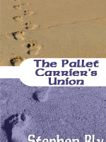 eBooklet The Pallet Carriers Union by Stephen Bly