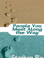eBooks edition: People You Meet Along The Way by Stephen Bly