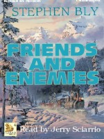 Fiction Audio Books Friends & Enemies by Stephen Bly