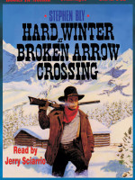 Fiction Audio Books by Stephen Bly, Hard Winter At Broken Arrow Crossing
