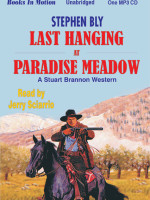 Fiction Audio Books by Stephen Bly, Last Hanging at Paradise Meadow